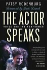 Actor Speaks Voice and The Performer by Rodenburg Patsy Dench Judi (frw) PA