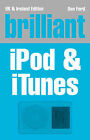 Brilliant iPod and iTunes by Dan Ford (Paperback, 2006)