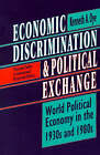 Economic Discrimination and Political Exchange: World Political Economy in the 1930s and 1980s by Kenneth A. Oye (Paperback, 1993)