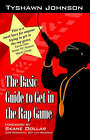 The Basic Guide to Get in the Rap Game by Tyshawn Johnson (Paperback / softback, 2006)