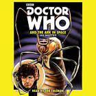 Doctor Who and the Ark in Space: A 4th Doctor Novelisation by Ian Marter (CD-Audio, 2015)