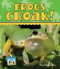 Frogs Croak! by Pam Scheunemann (Hardback, 2011)