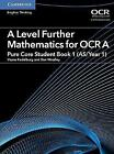A Level Further Mathematics for OCR A Pure Core Student Book 1 (AS/Year 1) by Vesna Kadelburg, Ben Woolley (Paperback, 2017)
