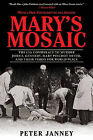 Mary's Mosaic: The CIA Conspiracy to Murder John F. Kennedy, Mary Pinchot Meyer, and Their Vision for World Peace by Peter Janney (Paperback / softback, 2013)
