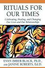 Rituals for Our Times: Celebrating, Healing, and Changing Our Lives and Our Relationships by Janine Roberts, Evan Imber-Black (Paperback, 1998)