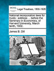 National Incorporation Laws for Trusts: Address ... Before the Seminary in Economics, of Harvard University, March Tenth, 1902. by James Brooks Dill (Paperback / softback, 2010)