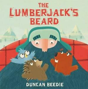 The-Lumberjack-039-s-Beard-by-Beedie-Duncan-NEW-Book-Paperback-FREE-amp-Fast-Deli