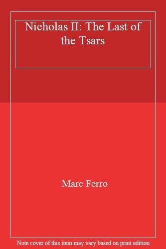 Nicholas II: The Last of the Tsars,Marc Ferro- 9780140134346