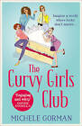 The Curvy Girls Club by Michele Gorman (Paperback, 2015)