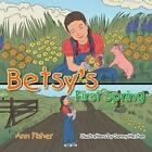 Betsy's First Spring 9781491846278 by Ann Fisher Paperback &h
