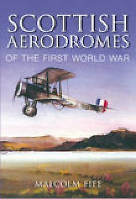 1 of 1 - Fife-Scottish Aerodromes Of The First Wo  BOOK NEW