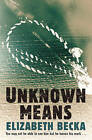 Unknown Means by Elizabeth Becka (Paperback, 2008)