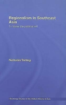 Regionalism in Southeast Asia. To foster the political will by Tarling, Nicholas