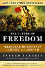 The Future of Freedom: Illiberal Democracy at Home and Abroad by Fareed Zakaria (Paperback, 2007)