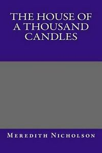 The-House-of-a-Thousand-Candles-by-Meredith-Nicholson-Paperback-softback