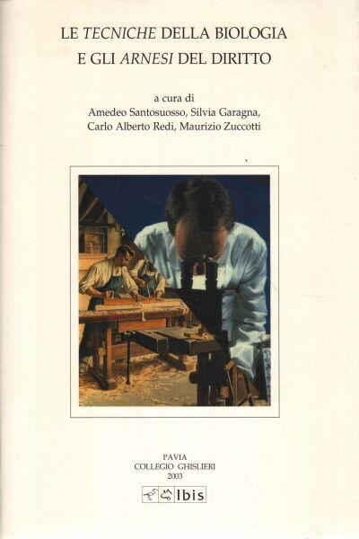 Le tecniche della biologia e gli arnesi del diritto - AA.VV.