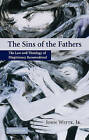 The Sins of the Fathers: The Law and Theology of Illegitimacy Reconsidered by John Witte (Hardback, 2009)