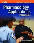 Paramedic: Pharmacology Applications by Bob Elling, American Academy of Orthopaedic Surgeons (AAOS), Kirsten M. Elling (Paperback, 2007)