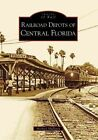 Railroad Depots of Central Florida by Michael Mulligan (Paperback / softback, 2008)
