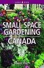 Small Space Gardening for Canada by Dr. Laura Peters (Paperback, 2012)