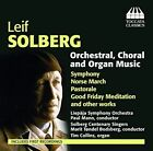 Leif Solberg: Orchestral, Choral and Organ Music (2014)