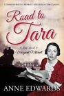 Road to Tara: The Life of Margaret Mitchell by Anne Edwards (Paperback, 2014)