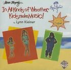 In All Kinds of Weather, Kids Make Music!: Sunny, Stormy, and Always Fun Music Activities for You and Your Child by Lynn Kleiner (CD-Audio, 2001)