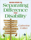 Seven Steps to Separating Difference from Disability by Catherine C. Collier (Paperback, 2010)