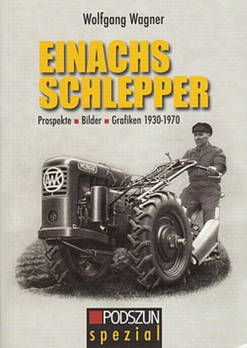 Wagner: Einachs-Schlepper Prospekte&Bilder Hako/Holder/Fahr/Typen-Handbuch/Buch - Wolfgang Wagner