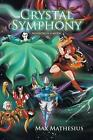 Crystal Symphony: Moontachi Gaiden by Max Mathesius (Paperback / softback, 2013)