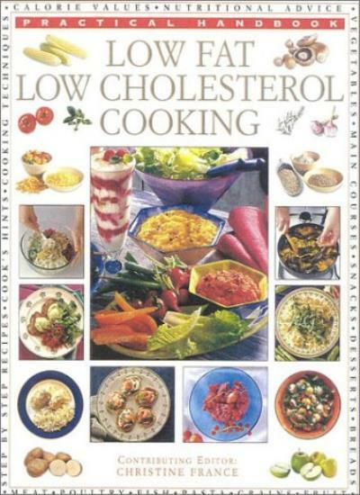 Low Fat, Low Cholesterol Cooking (Practical Handbook),Christine France
