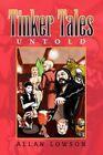 Tinker Tales Untold 9781441584465 by Allan Lowson Paperback