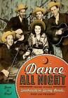 Dance All Night: Those Other Southwestern Swing Bands, Past and Present by Jean A. Boyd (Hardback, 2012)