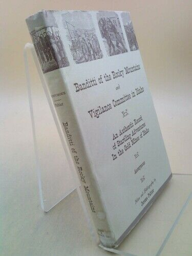 Banditti of the Rockies : And Vigilance Committee in Idaho by Peltier, Jerome