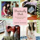 Practically Posh: The Smart Girls' Guide to a Glam Life by Robyn Moreno (Paperback / softback, 2008)