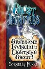 Ghosthunters and the Gruesome Invincible Lightning Ghost! by Cornelia Funke (Paperback, 2007)