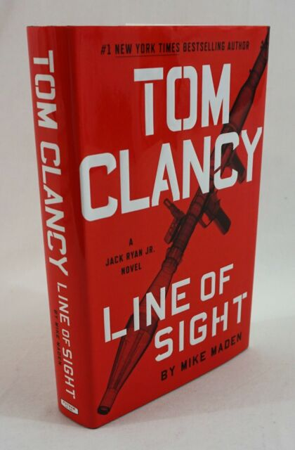 2018 First Edition Tom Clancy Line of Sight (A Jack Ryan Novel) by Mike Maden