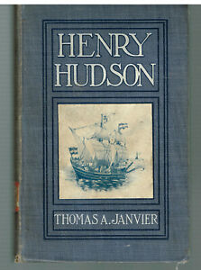 Henry-Hudson-by-Thomas-Janvier-1909-1st-Ed-Vintage-Book