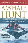 Whale Hunt, A by SULLIVAN (Paperback, 2002)