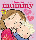 I Love My Mummy by Giles Andreae (Paperback, 2011)
