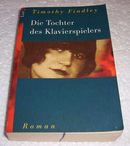 1 von 1 - Die Tochter des Klavierspielers von Timothy Findley ISBN 3612278088