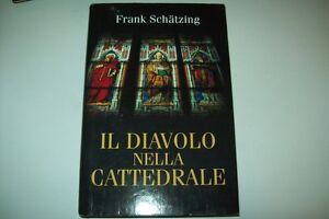FRANK-SCHATZING-IL-DIAVOLO-NELLA-CATTEDRALE-MONDOLIBRI-NORD-2008-RILEGATO-OTTIMO