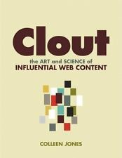 Clout: The Art and Science of Influential Web Content (Voices That Matter), Good