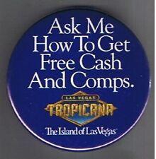 Tropicana Hotel Casino How To Get Free Comps & Cash Pinback Las Vegas Nevada