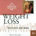 Weight Loss by Kelly Howell (CD-Audio, 2000)