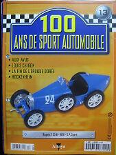 FASCICULE 13  100 ANS DE SPORT AUTOMOBILE BUGATTI T 35 B LOUIS CHIRON HOCKENHEIM