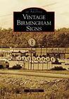 Vintage Birmingham Signs by MR Tim Hollis (Paperback / softback, 2008)