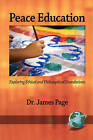 Peace Education: Exploring Ethical and Philosophical Foundations by James Page (Paperback, 2008)