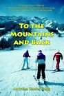 to The Mountains and Back 9780595386291 by Andreas Daniel Fogg Book