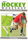 The Hockey Workshop: A Complete Game Guide by David Whitaker (Paperback, 1993)